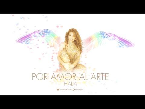 Thalia - Por Amor Al Arte (Oficial - Letra / Lyric Video)