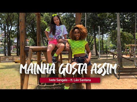 MAINHA GOSTA ASSIM - Ivete Sangalo ft. Léo Santana | Coreografia | Edilene Alves