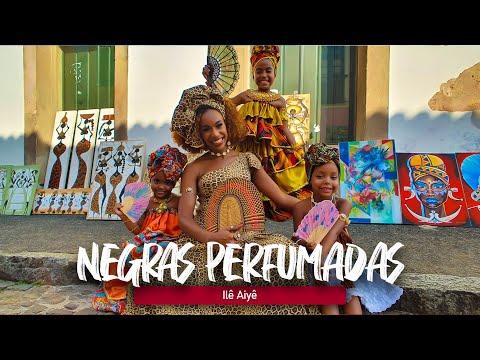 NEGRAS PERFUMADAS - Ilê Aiyê | Deusinhas | Edilene Alves