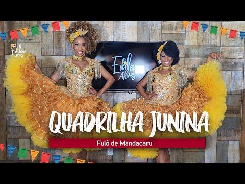 QUADRILHA JUNINA - Fulô de Mandacaru   Coreografia - Edilene Alves