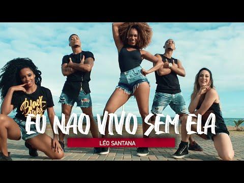 EU NÃO VIVO SEM ELA (Eu Te Amo Putaria) - Léo Santana | Coreografia - Edilene Alves