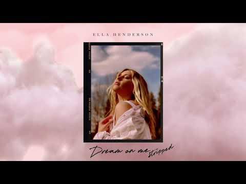 Ella Henderson  – Dream On Me (Stripped)