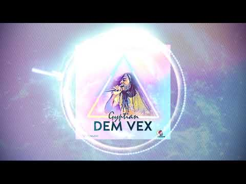 Gyptian - Dem Vex (Official Audio)