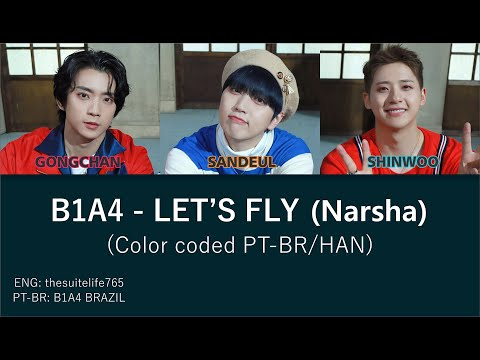 B1A4 - LET'S FLY (Narsha - 나르샤) (color coded PT-BR/HAN)