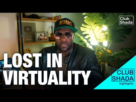 Don't lose yourself in virtuality | Club Shada