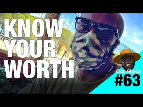 Club shada #63 - Know your worth