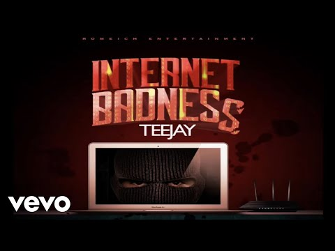 TeeJay - Internet Badness (Official Audio)
