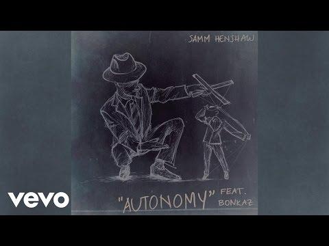Samm Henshaw - Autonomy (Slave) [Audio] ft. Bonkaz