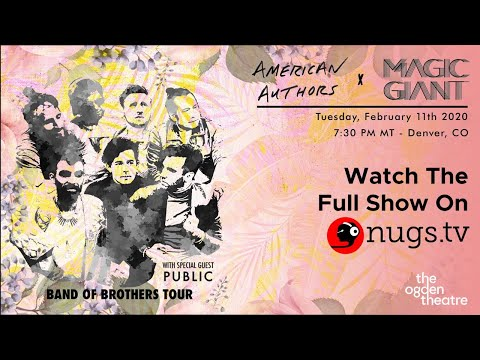 American Authors / Magic Giant / Public Live From The Ogden Theatre in Denver, CO!