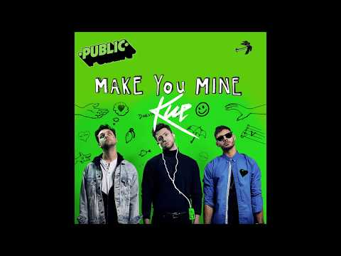 PUBLIC - Make You Mine (DJ KUE Remix / Audio)