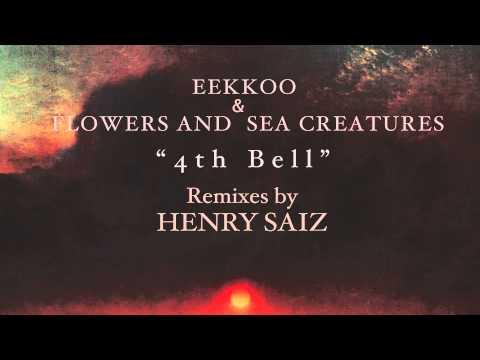 Eekkoo & Flowers And Sea Creatures - 4th Bell