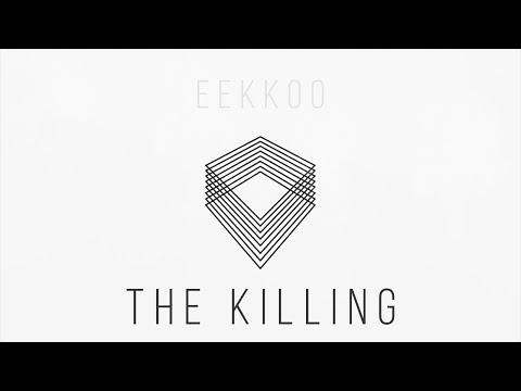 Eekkoo - The Killing