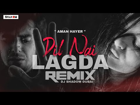 Dil Nai Lagda Remix | DJ Shadow Dubai | Aman Hayer | Reminisce | Bolly Rave