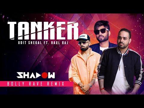 Tanker Remix | DJ Shadow Dubai | Udit Sehgal x Raul Raj | Bolly Rave | Official