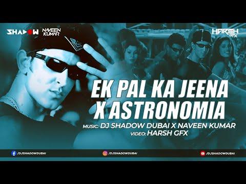 Ek Pal Ka Jeena x Astronomia ⚰️ Mashup | DJ Shadow Dubai x DJ Naveen Kumar | Coffin Dance