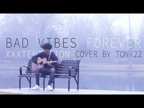XXXTENTACION - bad vibes forever Ft. Trippie Redd (Tony22 Cover)