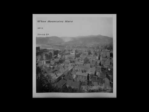 When Mountains Move - A Little More Time