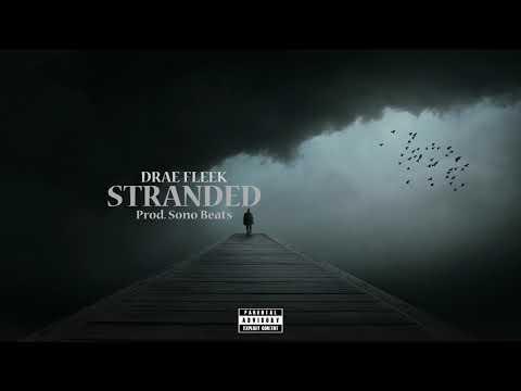 Drae Fleek - Stranded(Audio)