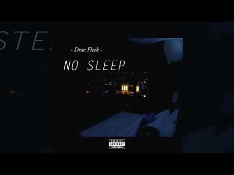 Drae Fleek - No Sleep(Audio)