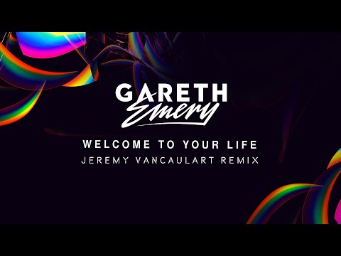 Gareth Emery - Welcome To Your Life (Jeremy Vancaulart Remix)