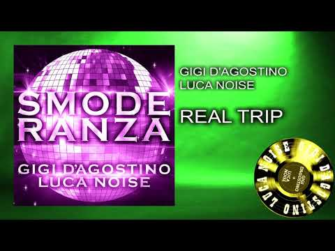 Gigi D'Agostino & Luca Noise - Real Trip [ From the album SMODERANZA ]