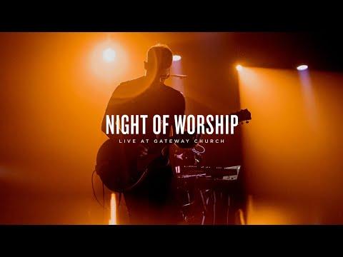Night of Worship | Live at Gateway Church | Gateway Worship
