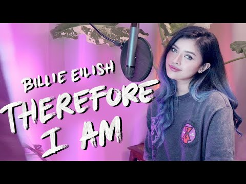 you think that you're the man? i think, therefore, i am. (Billie Eilish cover by Lesha)