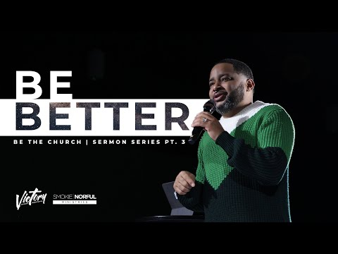 Be Better | Pastor Smokie Norful
