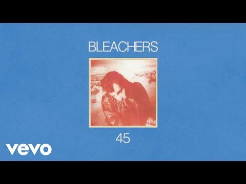 Bleachers - 45 (Audio)