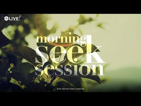 Morning Seek Session | Pastor Trina Hairston | 11.16.20
