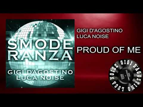 Gigi D'Agostino & Luca Noise - Proud Of Me [ From the album SMODERANZA ]