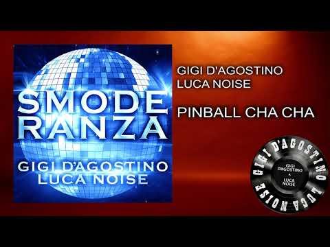 Gigi D'Agostino & Luca Noise - Pinball Cha Cha [ From the album SMODERANZA ]