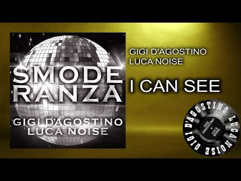 Gigi D'Agostino & Luca Noise - I Can See [ From the album SMODERANZA ]