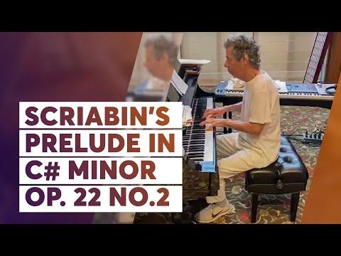 Livestream Highlights: Scriabin's Prelude in C# Minor Op. 22 No.2