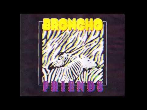"BRONCHO - ""Friends"" (Official Audio)"