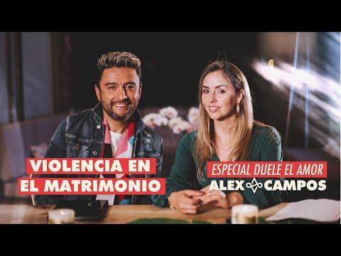 Violencia en el matrimonio   Alex Campos y su esposa hablan - Especial Duele el amor