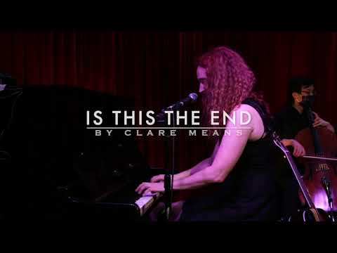 Is This The End (a song about the Covid 19 pandemic) by Clare Means (performed at the Hotel Cafe)