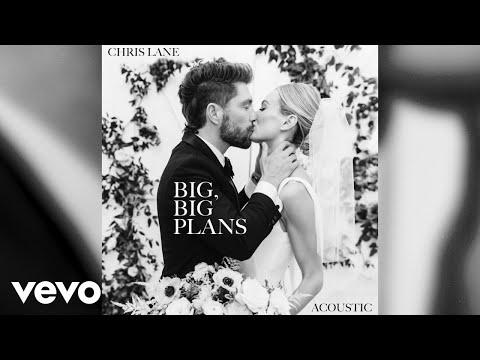 Chris Lane - Big, Big Plans (Acoustic Audio Only)