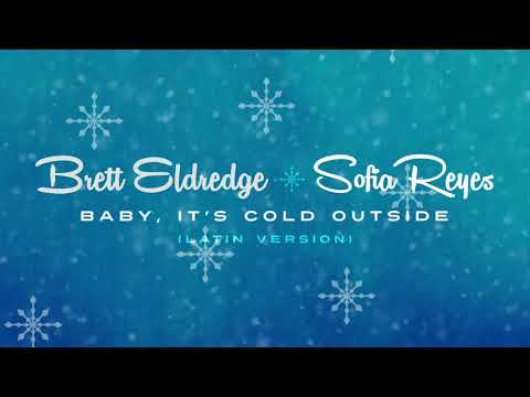 Brett Eldredge - Baby It's Cold Outside feat. Sofia Reyes (Latin Version)