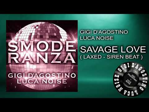 Gigi D'Agostino & Luca Noise - Savage Love ( Laxed - Siren Beat ) [ From the album SMODERANZA ]