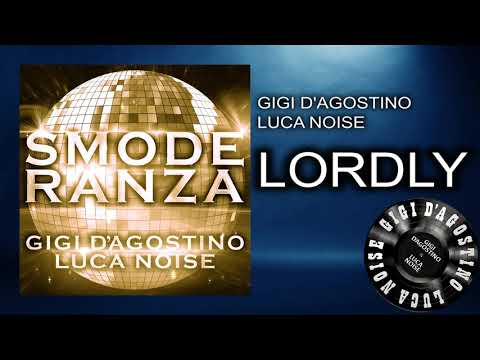 Gigi D'Agostino & Luca Noise - Lordly [ From the album SMODERANZA ]