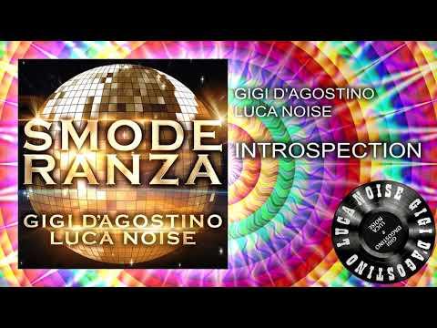 Gigi D'Agostino & Luca Noise - Introspection [ From the album SMODERANZA ]