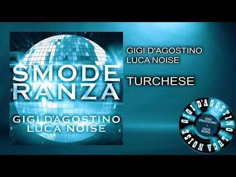 Gigi D'Agostino & Luca Noise - Turchese [ From the album SMODERANZA ]
