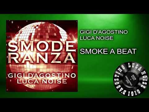 Gigi D'Agostino & Luca Noise - Smoke A Beat [ From the album SMODERANZA ]