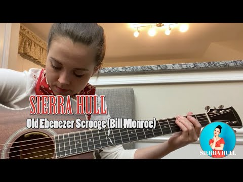 Sierra Hull - Old Ebenezer Scrooge (Bill Monroe)