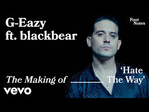 G-Eazy - The Making of 'Hate The Way' | Vevo Footnotes ft. blackbear