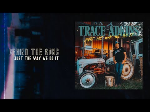 "Trace Adkins - Ain't That Kind Of Cowboy EP Track By Track - ""Just The Way We Do It"""