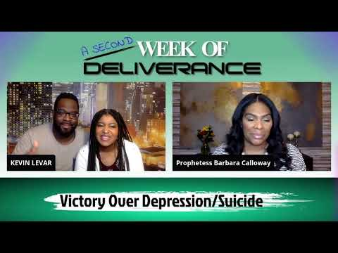"""""""A Second Week of Deliverance"""" : Topic : Victory Over Depression/Suicide"""