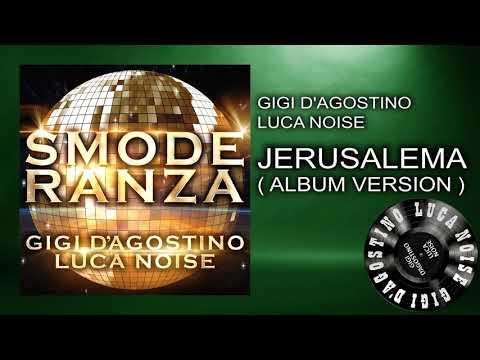 Gigi D'Agostino & Luca Noise - Jerusalema [ From the album SMODERANZA ]