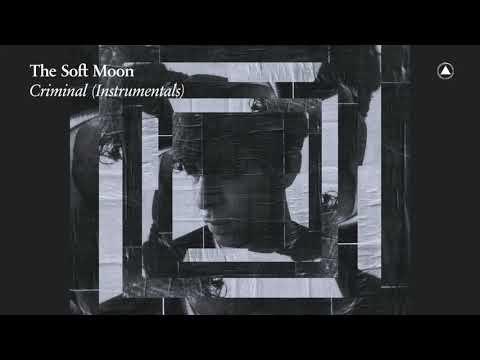 The Soft Moon - Criminal (Instrumentals) [Full Album]